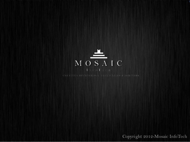 Hello we're MOSAIC InfoTech