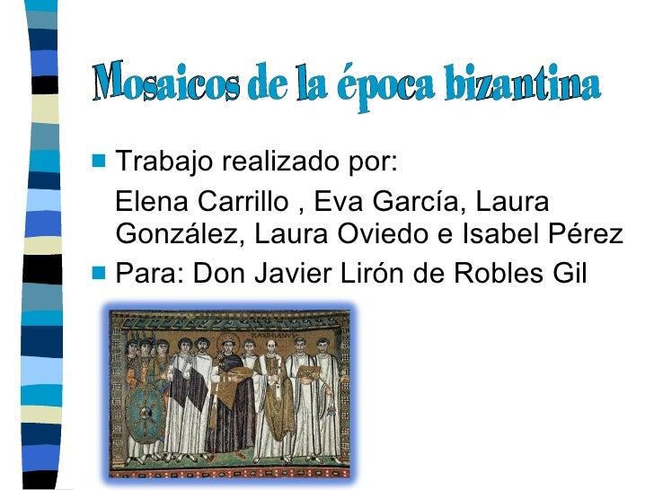 <ul><li>Trabajo realizado por: </li></ul><ul><li>Elena Carrillo , Eva García, Laura  González, Laura Oviedo e Isabel Pérez...
