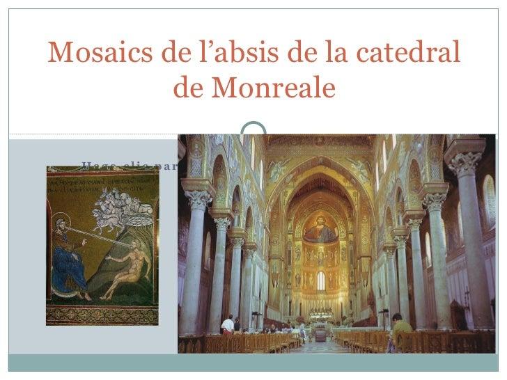 Mosaics de l'absis de la catedral de Monreale interior-monreale.jpg 426px-Monreale_creation_Adam.jpg