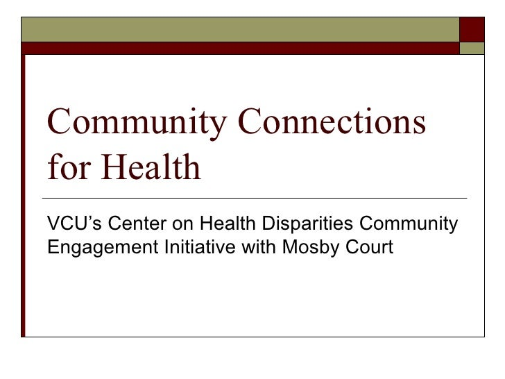 Community Connections for Health VCU's Center on Health Disparities Community Engagement Initiative with Mosby Court