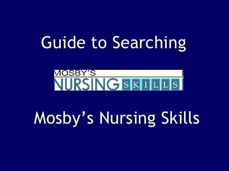 Mosby's Nursing Skills Guide to Searching