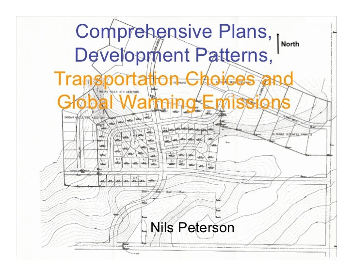 Comprehensive Plans,   Development Patterns, Transportation Choices and Global Warming Emissions               Nils Peters...