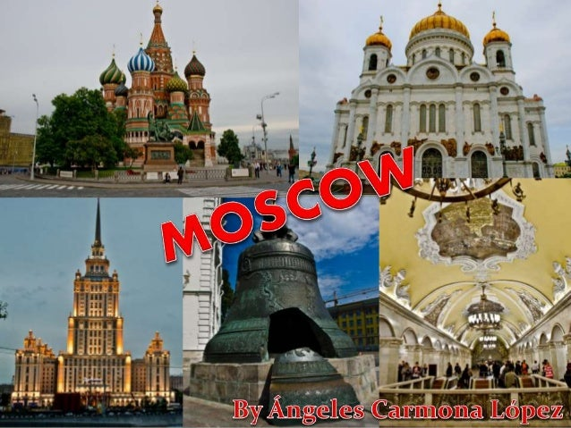 • It is the country capital city, in the Moskva river  • The largest city in Russia, with 12 millions • • • • •  inhabitan...