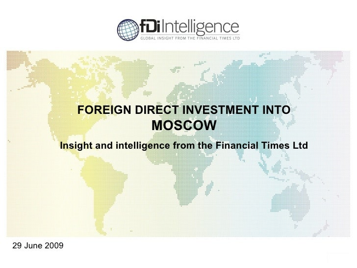 FOREIGN DIRECT INVESTMENT INTO                               MOSCOW            Insight and intelligence from the Financial...