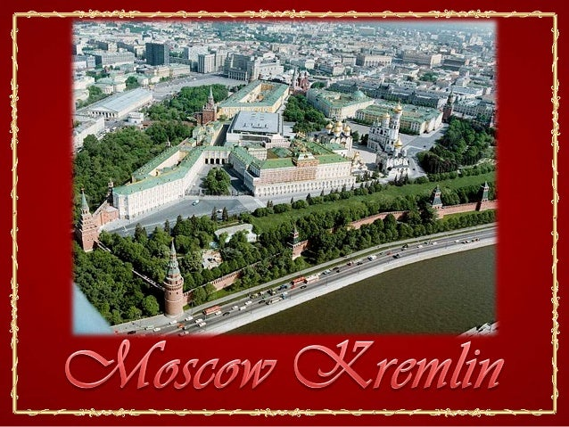 The Kremlin in the city of Moscow is known simply as the Kremlin. Triangular andsurrounded by a crenellated wall, it occup...