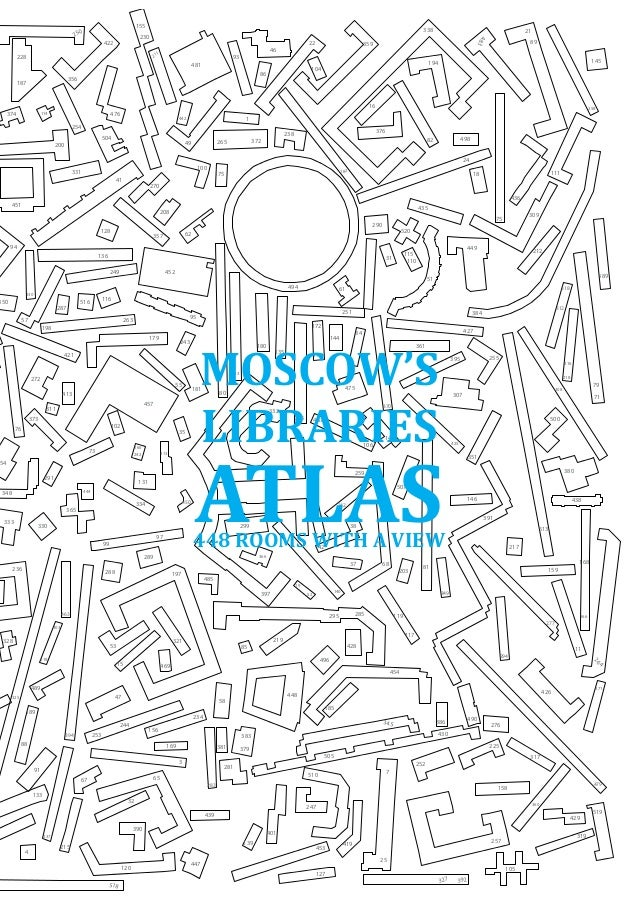 Moscow's Libraries Atlas. 448 Rooms with a View.