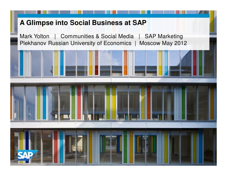 A Glimpse into Social Business at SAPMark Yolton | Communities & Social Media | SAP MarketingPlekhanov Russian University ...