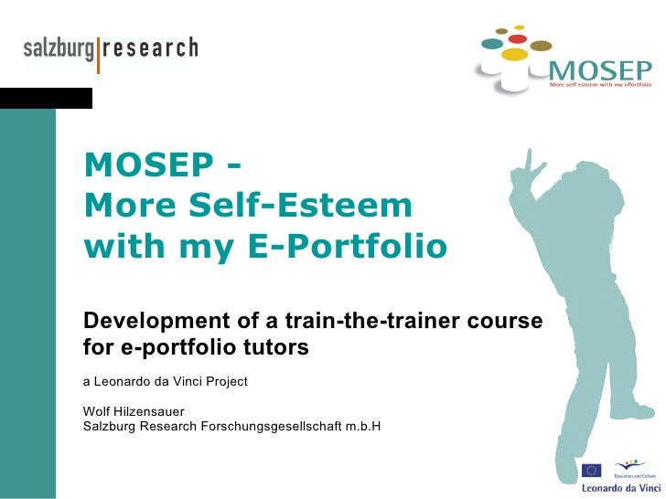 MOSEP -  More Self-Esteem  with my E-Portfolio Development of a train-the-trainer course  for e-portfolio tutors   a Leo...