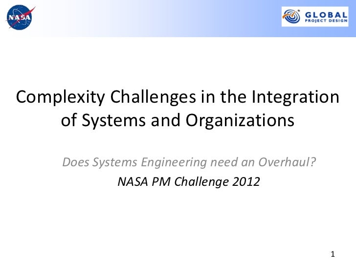 Complexity Challenges in the Integration    of Systems and Organizations     Does Systems Engineering need an Overhaul?   ...