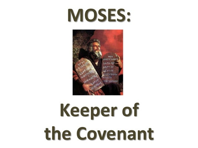 MOSES: Keeper of the Covenant