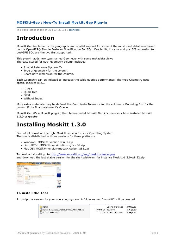 MOSKitt-Geo : How-To Install Moskitt Geo Plug-in  This page last changed on Aug 23, 2010 by csanchez.   Introduction Moski...