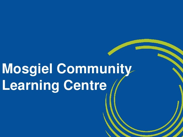 Mosgiel  Community Learning Centre