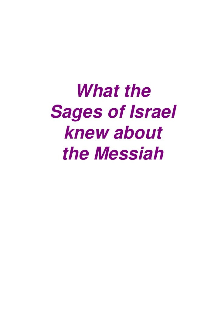 What the Sages of Israel  knew about  the Messiah