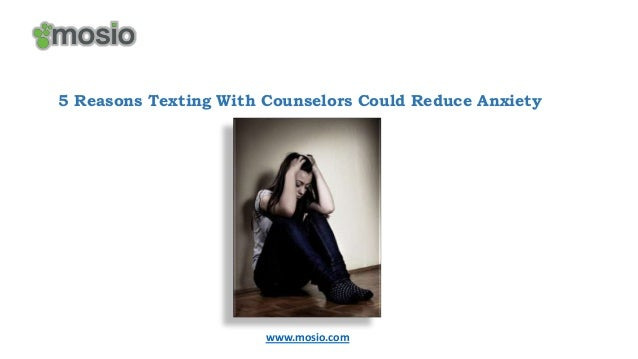 Mosio | 5 Reasons Texting With Counselors Could Reduce Anxiety