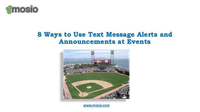 8 Ways to Use Text Message Alerts and Announcements at Events  www.mosio.com