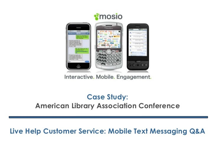 Case Study: American Library Association Conference Live Help Customer Service: Mobile Text Messaging Q&A