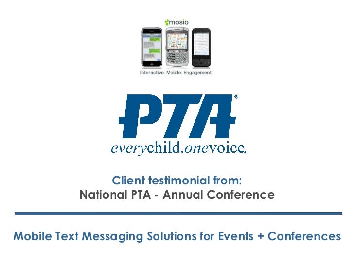 Client testimonial from: National PTA - Annual Conference Mobile Text Messaging Solutions for Events + Conferences