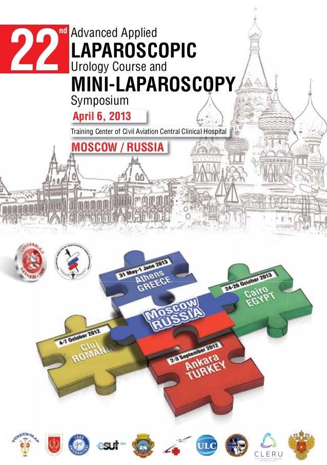 22 nd   Advanced Applied      LAPAROSCOPIC      Urology Course and      MINI-LAPAROSCOPY      Symposium      April 6, 2013...