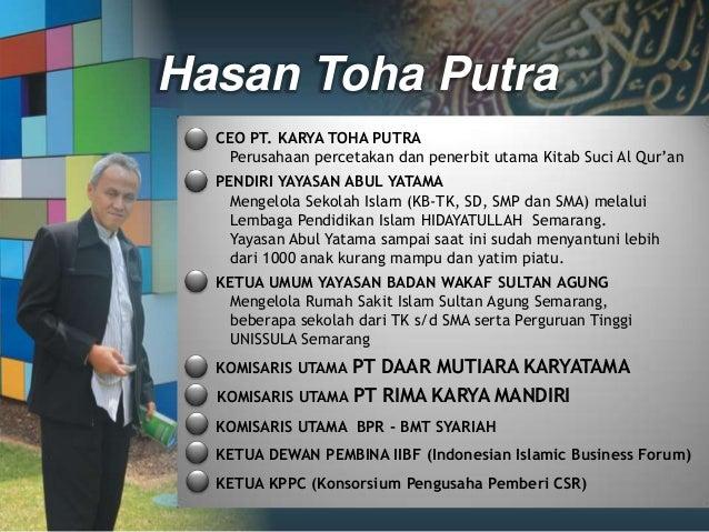 Hasan Toha Putra CEO PT. KARYA TOHA PUTRA Perusahaan percetakan dan penerbit utama Kitab Suci Al Qur'an PENDIRI YAYASAN AB...