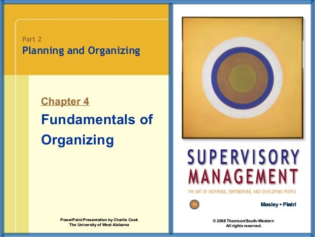 Part 2  Planning and Organizing  Chapter 4  Fundamentals of Organizing  Mosley • Pietri PowerPoint Presentation by Charlie...
