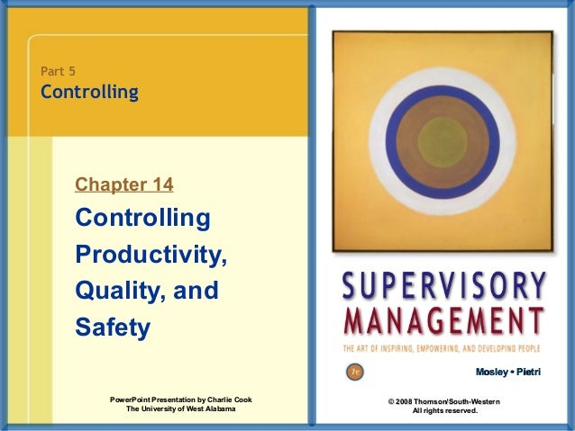 Part 5  Controlling  Chapter 14  Controlling Productivity, Quality, and Safety Mosley • Pietri PowerPoint Presentation by ...