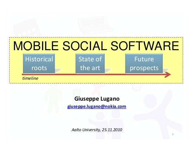 Mobile social software: historical roots, state of the art and future prospects