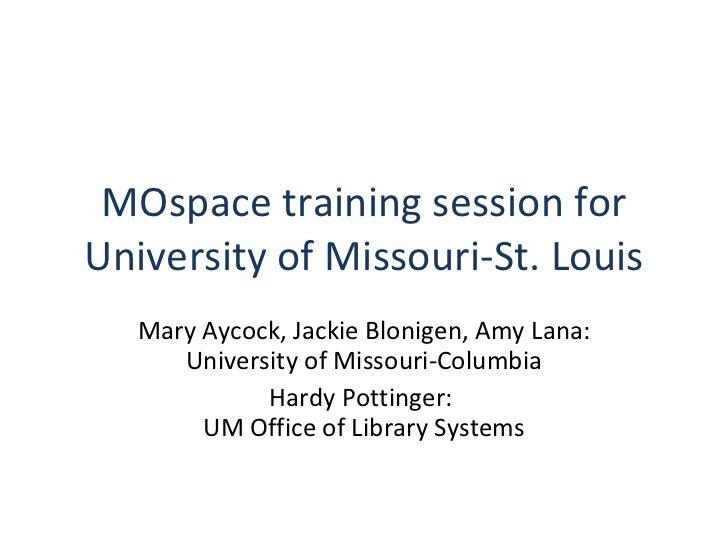 MOspace training session for University of Missouri-St. Louis Mary Aycock, Jackie Blonigen, Amy Lana: University of Missou...
