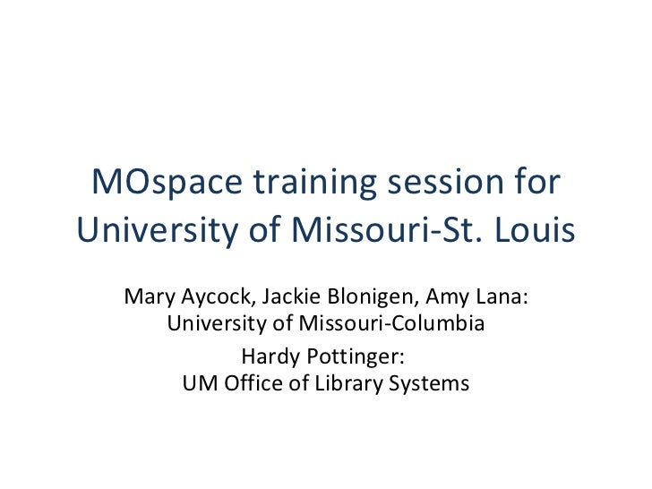 MOspace Training at UMSL 2/9/2011 Part 1 - Introducing MOspace