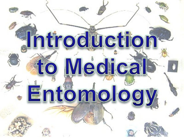 Introduction: • • • •  The study of diseases caused by arthropods Entomo (gr) = 'segmented' logy= 'study' Arthron = 'joint...