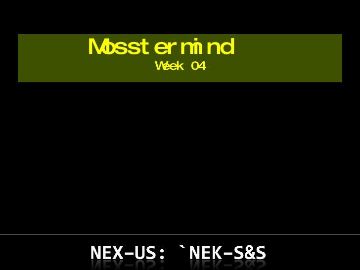 Mosstermind  Week 04
