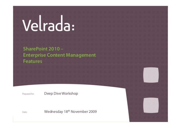 SharePoint 2010 –  Enterprise Content Management  Features                       Deep Dive Workshop                      W...