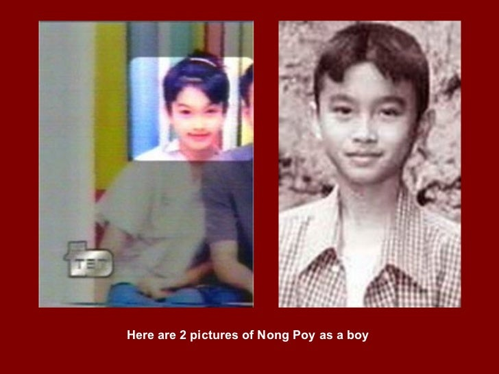 Here are 2 pictures of Nong Poy as a boy