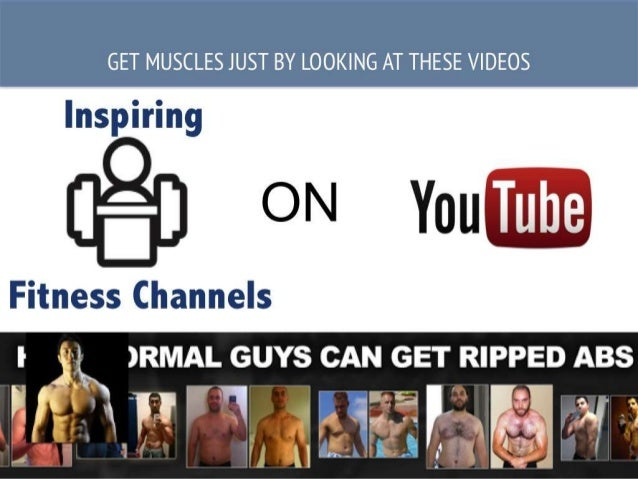 Fitness Channels ON Inspiring GET MUSCLES JUST BY LOOKING AT THESE VIDEOS