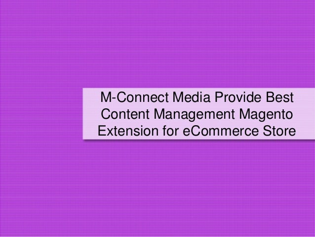 M-Connect Media Provide Best Content Management Magento Extension for eCommerce Store
