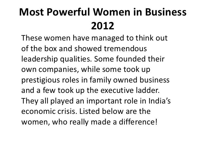 Most Powerful Women in Business             2012These women have managed to think outof the box and showed tremendousleade...