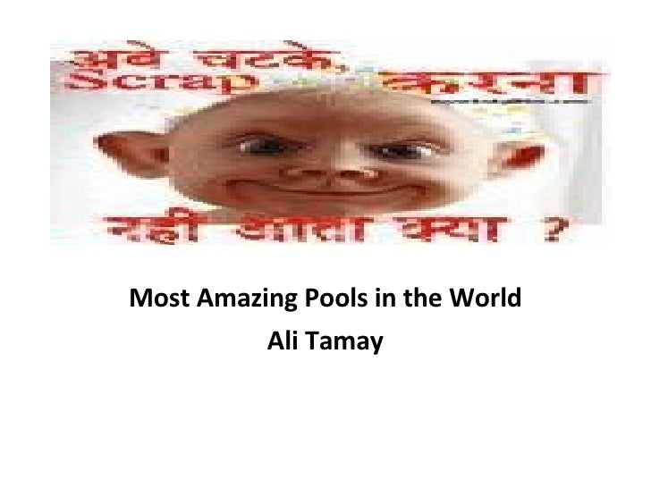 Most Amazing Pools in the World Ali Tamay