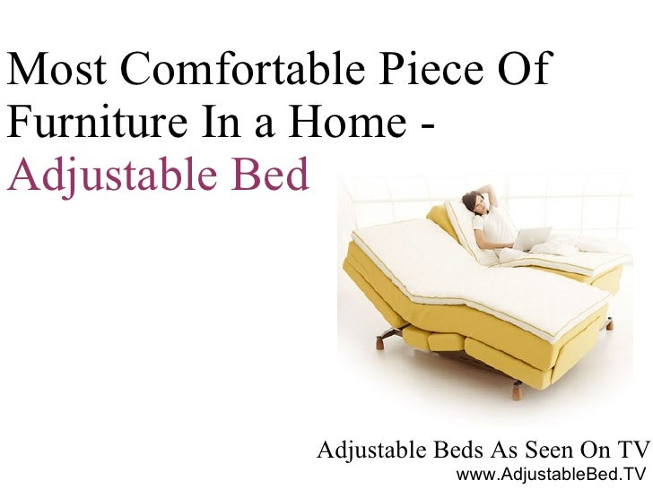 Adjustable Beds As Seen On TV Most Comfortable Piece Of Furniture In a Home -  Adjustable Bed www.AdjustableBed.TV