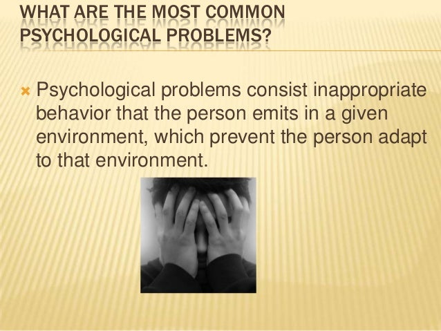 What are psychological problems