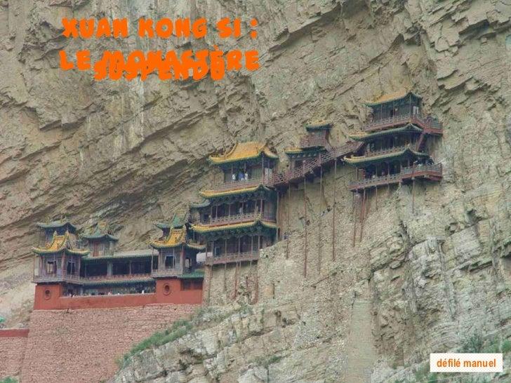 Xuan Kong Si :le suspendu   monastère                 défilé manuel