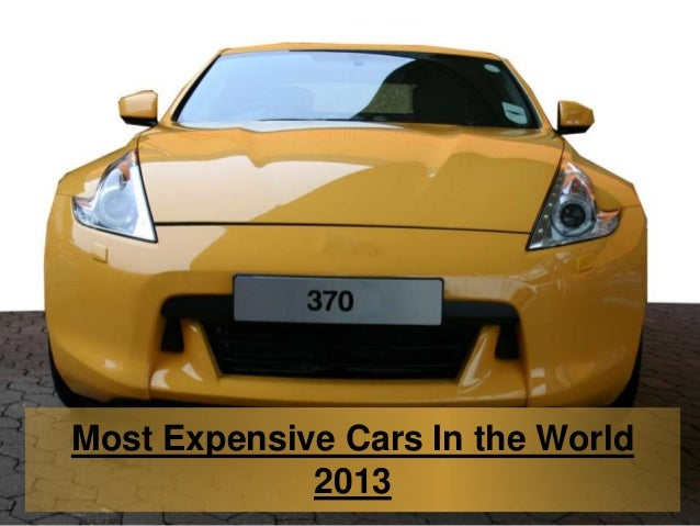 Most Expensive Cars In the World2013