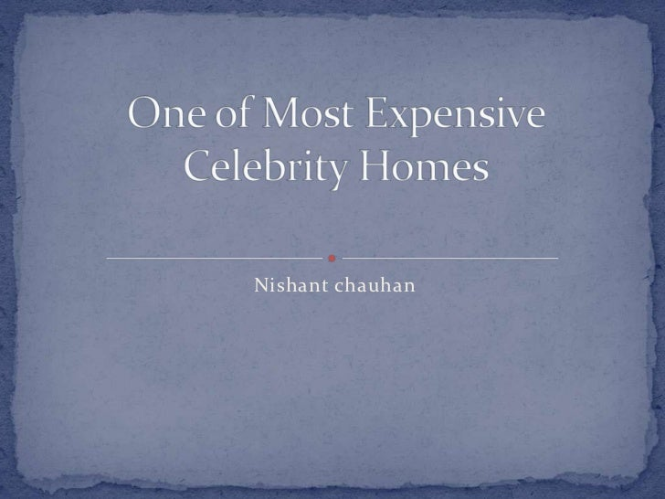 Most expensive celebrity homes