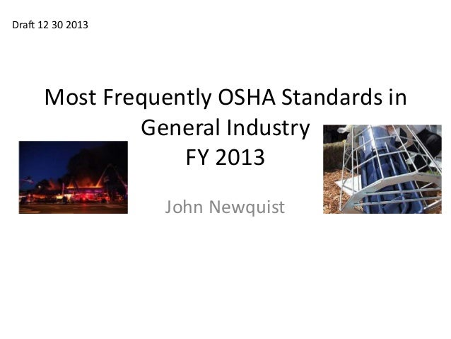 Draft 12 30 2013  Most Frequently OSHA Standards in General Industry FY 2013 John Newquist