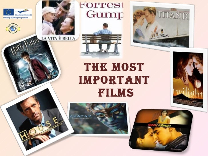 THE MOST IMPORTANT  FILMS