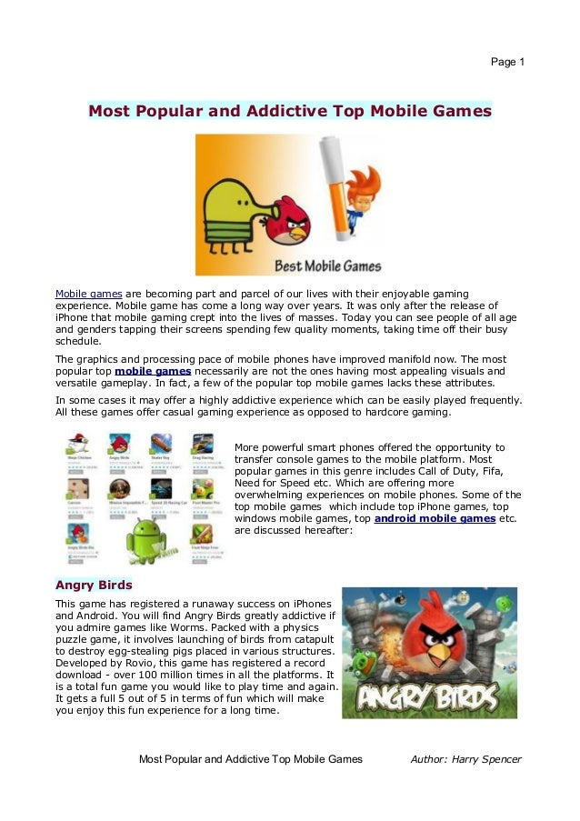 Page 1      Most Popular and Addictive Top Mobile GamesMobile games are becoming part and parcel of our lives with their e...