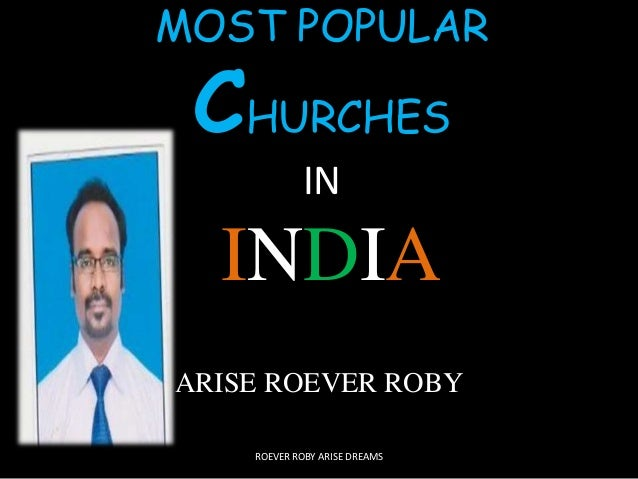 MOST POPULAR CHURCHES IN INDIA ARISE ROEVER ROBY ROEVER ROBY ARISE DREAMS