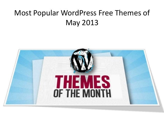 Most Popular WordPress Free Themes ofMay 2013