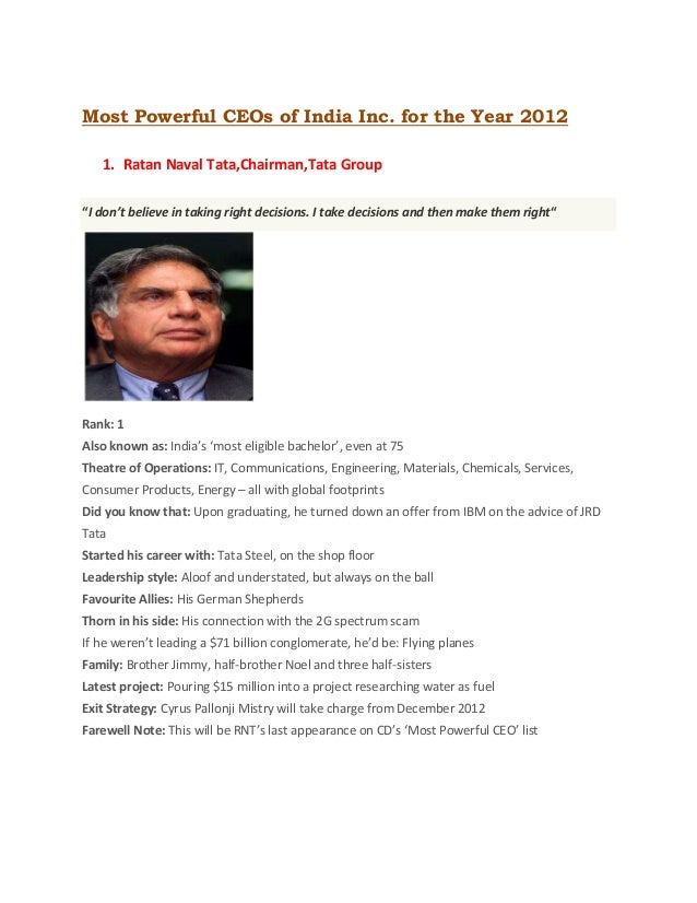 """Most Powerful CEOs of India Inc. for the Year 2012   1. Ratan Naval Tata,Chairman,Tata Group""""I don't believe in taking rig..."""