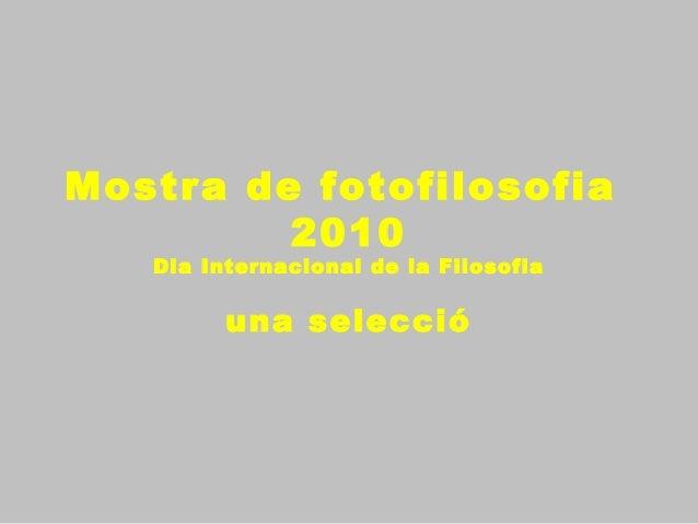 Mostra Fotofilosofia 2010 una selecció