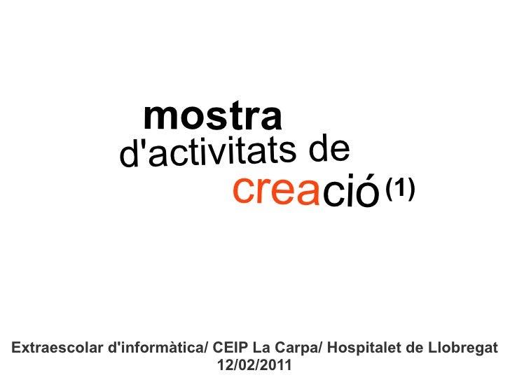 mostra              dactivitats de                             creació (1)Extraescolar dinformàtica/ CEIP La Carpa/ Hospit...