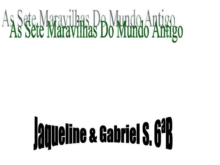 As Sete Maravilhas Do Mundo Antigo Jaqueline & Gabriel S. 6ªB